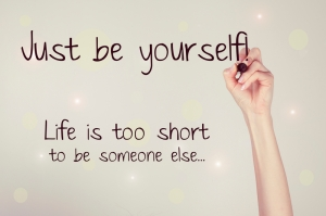 life is too short to be someone else